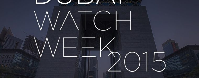 Dubai Watch Week 2015: Follow Our Coverage October 18-22nd Grade 1 Replica Watches